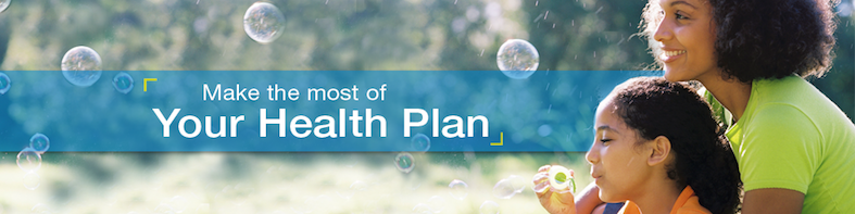 Make the most of Your Health Plan